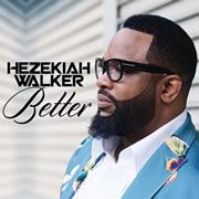 Better by Hezekiah Walker